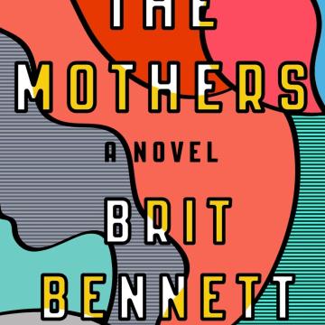 """The Mothers: A Novel"" by Brit Bennett"
