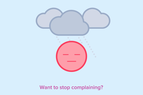 Try These Tips to Stop Yourself From Complaining
