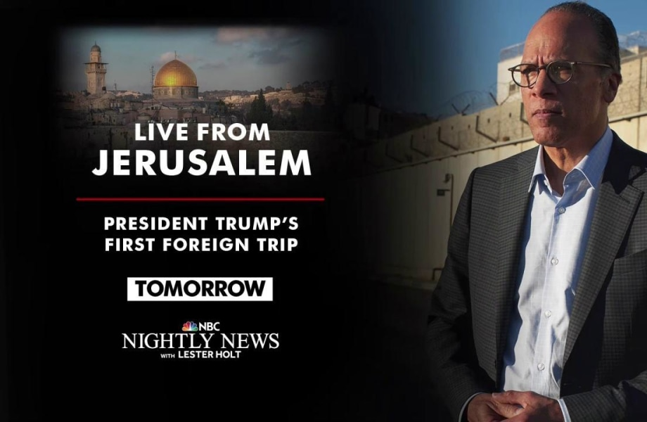 NBC's Lester Holt to Cover Pres. Trump's Next Stop in Jerusalem
