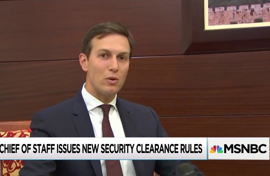 New White House security rule could force Kushner, many others out