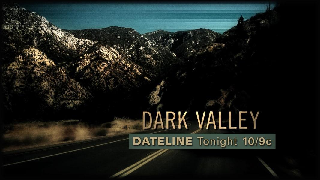 DATELINE FRIDAY SNEAK PEEK: Dark Valley