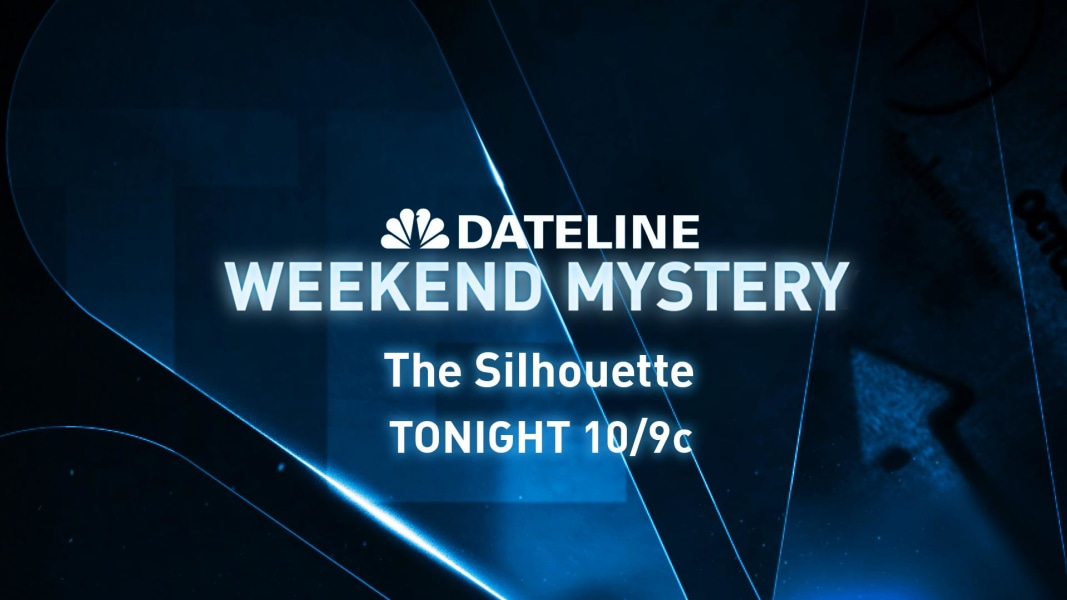 dateline weekend mystery sneak peek the silhouette nbc news. Black Bedroom Furniture Sets. Home Design Ideas
