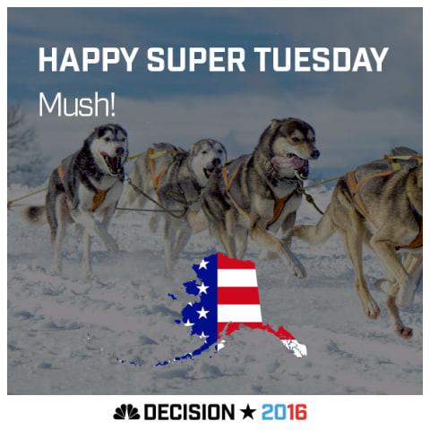 Happy Super Tuesday Alaska!
