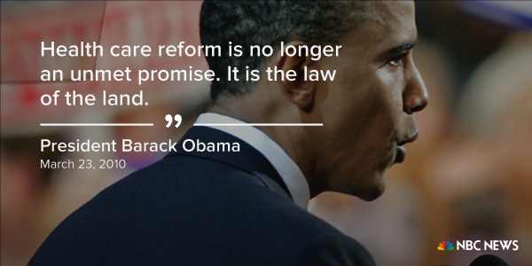 """""""Health care reform is no longer an unmet promise. It is the law of the land."""" (March 23, 2010)"""
