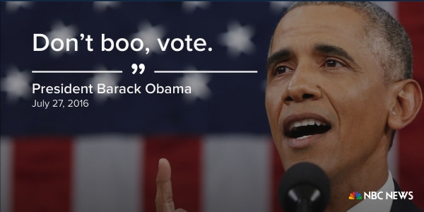 """""""Don't boo, vote"""" (July 27, 2016)"""