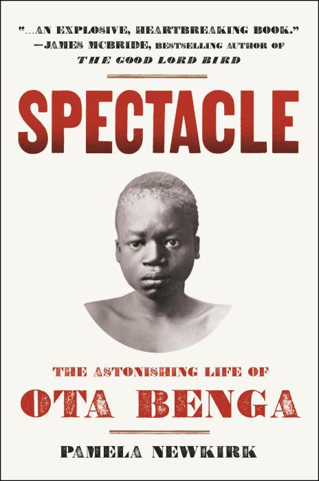 Spectacle: The Astonishing Life of Ota Benga by Pamela Newkirk