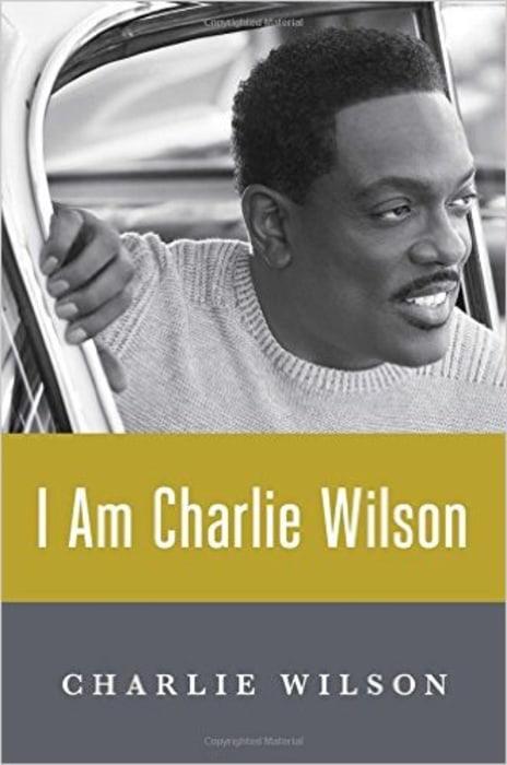 I Am Charlie Wilson by Charlie Wilson