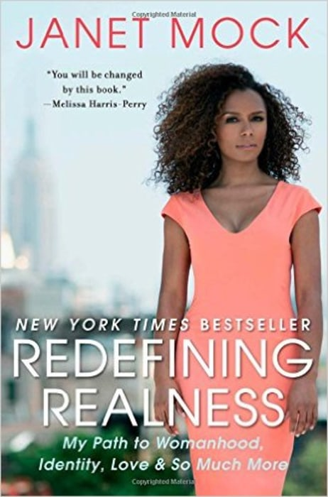 Redefining Realness: My Path to Womanhood, Identity, Love and So Much More by Janet Mock