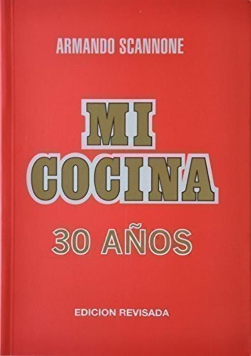 """""""Mi Cocina a La Manera de Caracas"""" by Armando Scannone"""