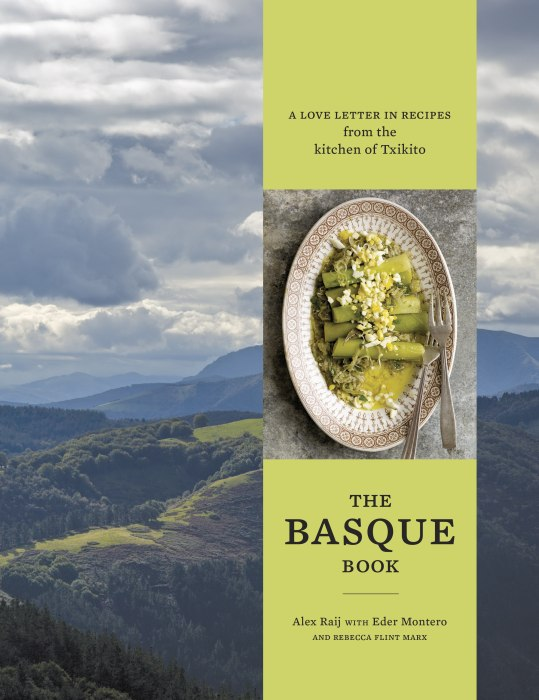 the The Basque Book: A Love Letter in Recipes from the Kitchen of Txikito