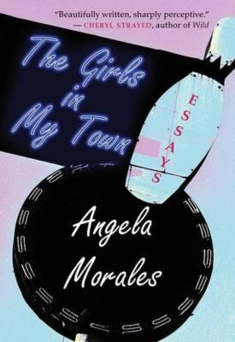 """The Girls in My Town"" by Angela Morales"