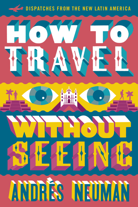 """""""How to Travel Without Seeing"""" by Andres Neuman"""