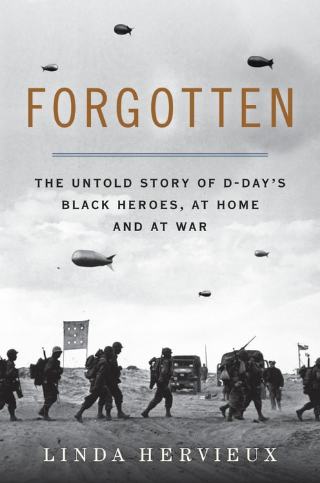 """""""Forgotten: The Untold Story of D-Day's Black Heroes, at Home and at War"""""""