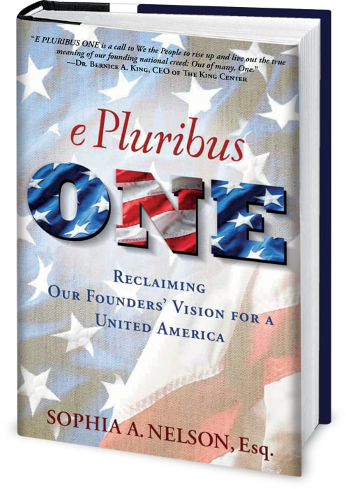 """E Pluribus One: Reclaiming Our Founders' Vision for a United America"" by Sophia A. Nelson"