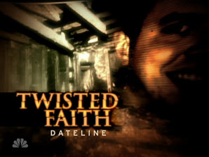Twisted Faith Dateline Nbc Crime Reports Nbc News