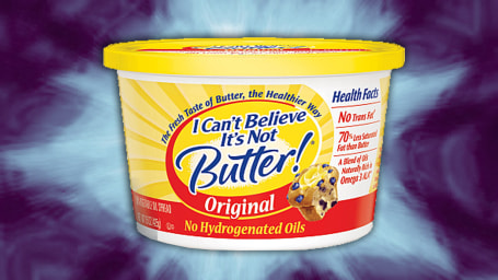 I cant believe its not butter.