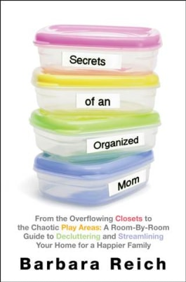 'Secrets of an Organized Mom' author Barbara Reich shares her advice.