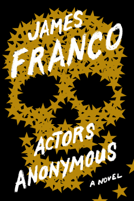 'Actors Anonymous' by James Franco
