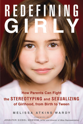 "In ""Redefining Girly,"" author Melissa Atkins Wardy points out that authority figures like doctors and teachers often reinforce gender stereotypes that parents are trying to counteract."