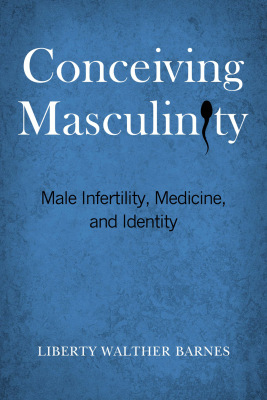 In her new book, Liberty Walther Barnes writes about the invisibility of male infertility.