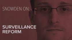 Snowden on: Surveillance Reform