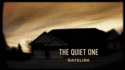 Dateline Trailer: The Quiet One