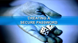 Dateline Cyber Self-Defense: Creating a Secure Password