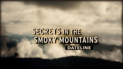 Dateline Trailer: Secrets in the Smoky Mountains
