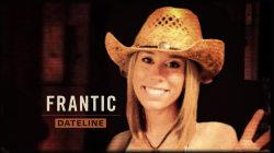 Dateline Trailer: Frantic