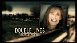 Dateline Trailer: Double Lives