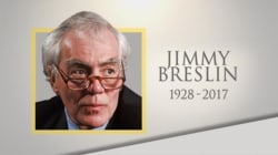 Life well lived: Columnist and reporter Jimmy Breslin dies at 88
