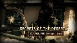 DATELINE FRIDAY SNEAK PEEK: Secrets of the Desert
