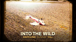 DATELINE SUNDAY PREVIEW: Into the Wild