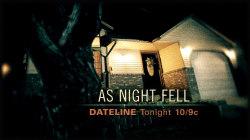 DATELINE FRIDAY SNEAK PEAK: As Night Fell