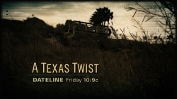 DATELINE FRIDAY PREVIEW: A Texas Twist