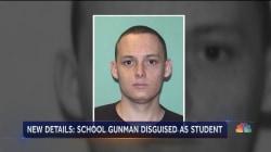 High school gunman disguised himself to get in