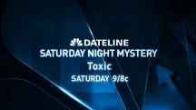 PREVIEW DATELINE SATURDAY: Toxic