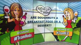 Are doughnuts a breakfast or a dessert? (Hoda says dessert)
