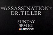Tiller, McVeigh documentaries to air on MSNBC