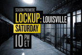 'Lockup Louisville: Extended Stay' Oct. 13...