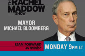 Michael Bloomberg on TRMS Monday