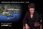 Rachel Maddow remembers the Deepwater...