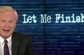 Chris Matthews: Let me finish