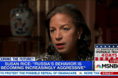 Susan Rice: Russia is increasingly aggressive