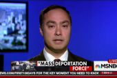 Castro: Trump admin. coming for undoc....