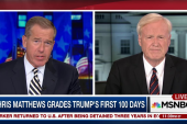 Chris Matthews on Trump's first 100 days: ...