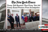 Trump told Russians firing 'nut job' Comey...