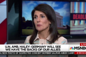Nikki Haley to U.S. allies: We've got your...