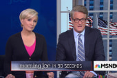 Monday's Morning Joe in 90 seconds