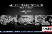 All The President's Men Revisited 6/17 at 9pm